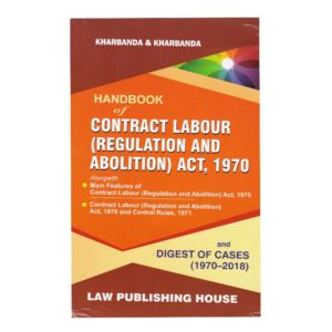 Handbook of Contract Labour (Regulation and Abolition) Act, 1970 by Kharbanda & Kharbanda