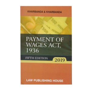 Payment of Wages Act, 1936 by Kharbanda & Kharbanda