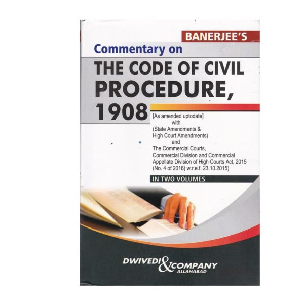 Banerjee's Commentary on THE CODE OF CIVIL PROCEDURE,1908 (English,Paperback) Edition -2018 Reprint -2019