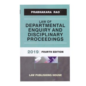 Law of DEPARTMENTAL ENQUIRY AND DISCIPLINARY PROCEEDINGS by Prabhakar Rao
