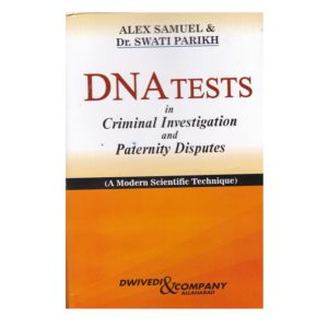 DNA TESTS in Criminal Investigation and Paternity Disputes by Alex Samuel & Dr. Swati Parikh