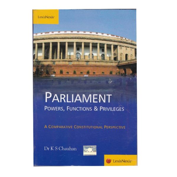 PARLIAMENT POWERS, FUNCTIONS & PRIVILEGES
